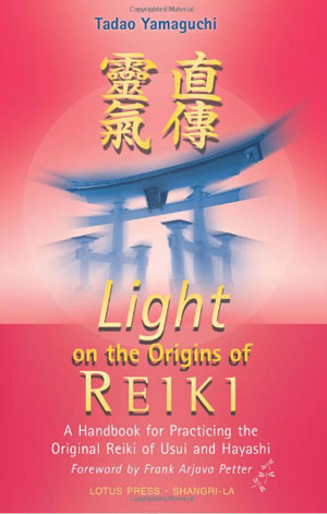 Light on the Origins of Reiki by Tadao Yamaguchi